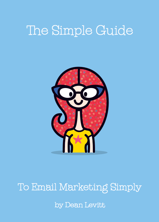 The simple guide to email marketing, by Dean Levitt