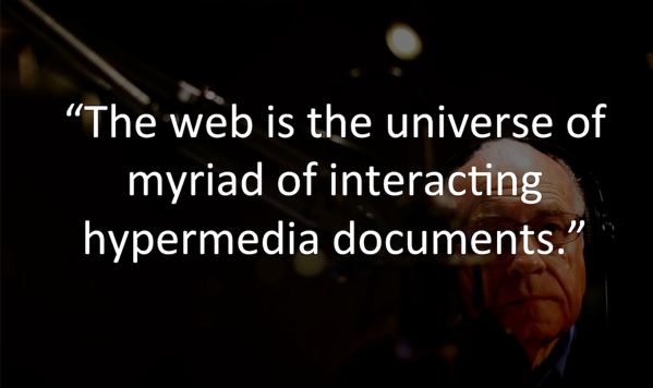 Web is the universe of hypermedia documents