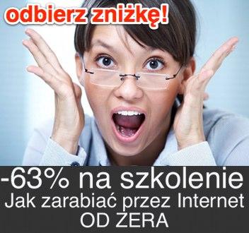 Obierz zniżkę -63% na szkolenie Jak zarabiać przez Internet OD ZERA